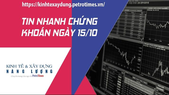 Tin nhanh chứng khoán ngày 15/10: Thị trường giảm điểm vào cuối phiên, VN Index có được sắc xanh nhẹ