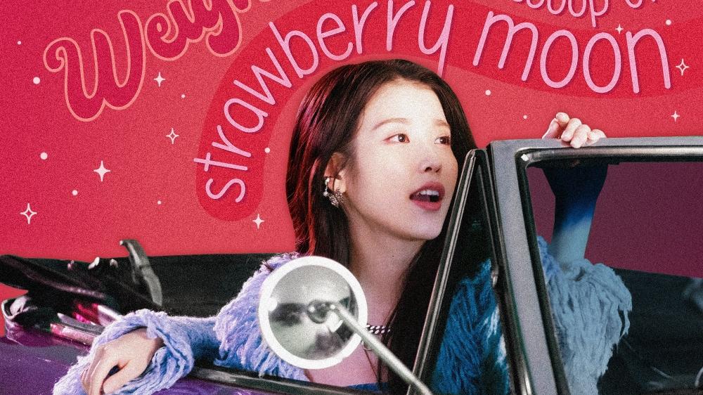 """Sao Hàn ngày 18/10: IU nhá hàng teaser đầy mê hoặc cho digital single """"Strawberry Moon"""""""