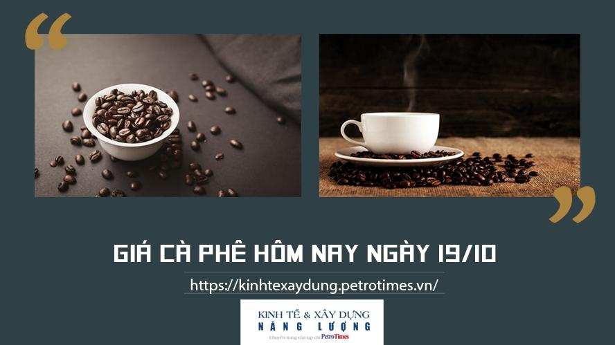 Giá cà phê hôm nay ngày 19/10: Đi ngang tại các vùng trọng điểm